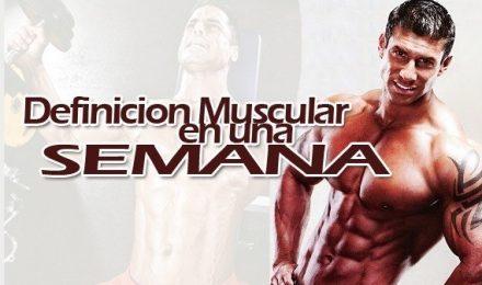 Definición Muscular Máximo en una Semana