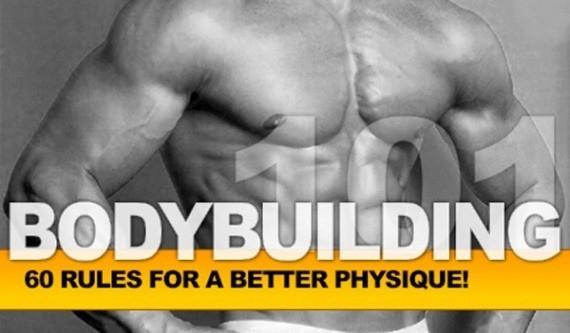 Bodybuilding 101: 60 Reglas para mejorar tu físico.
