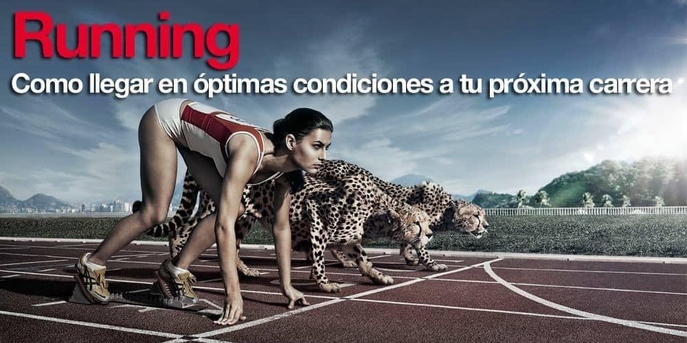 Running – Como llegar en óptimas condiciones a tu próxima carrera