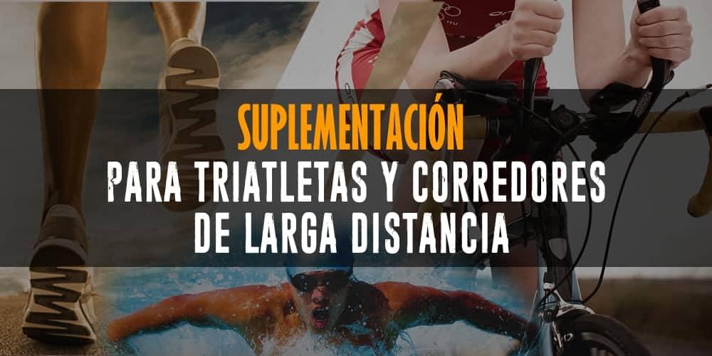 Suplementación para Triatletas y Corredores de Larga Distancia