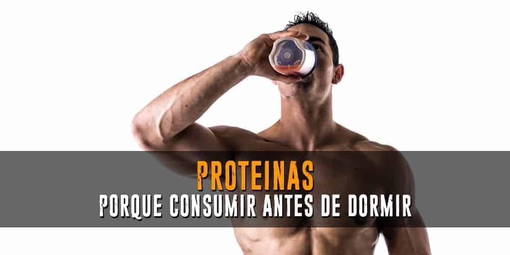 Proteínas – Porque debes consumirlas antes de dormir