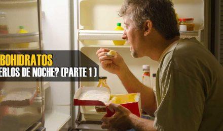 Carbohidratos - Puedo Consumirlos en la noche? (parte 1)