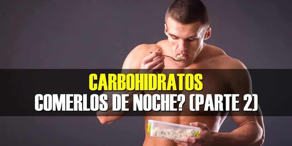 Carbohidratos – Puedo Consumirlos en la noche? (Parte 2 – Deportistas)