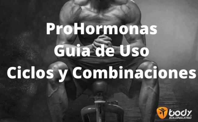 Prohormonas - Guia de Uso, Ciclos y Combinaciones