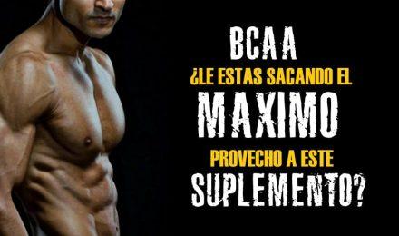 BCAA - ¿Le estas sacando el máximo provecho a éste suplemento?