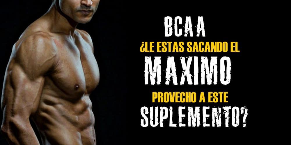 BCAA – ¿Le estas sacando el máximo provecho a éste suplemento?