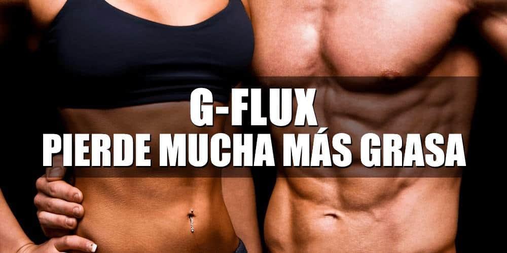 G-Flux – Ideal para perder mucha más grasa