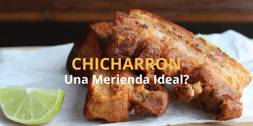 Chicharron una merienda ideal